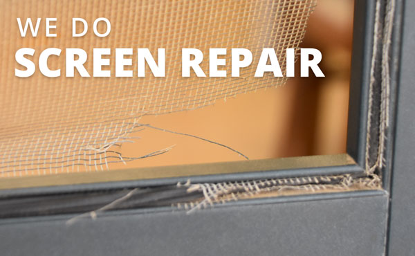 We Do Screen Repair!